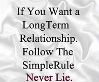 If you want a long term relationship