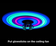 Put Glow Sticks On A Ceiling fan