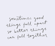 Sometimes good things fall apart