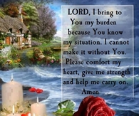 Lord I bring you my burdens
