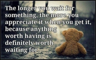 anything worth having
