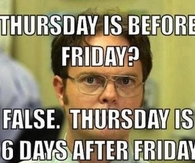 Thursday is before friday