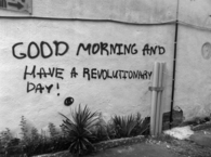 Good morning and have a revolutionary day