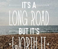 It's a long road