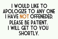 Anyone I have not offended