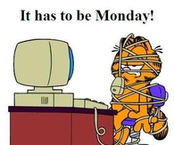 It has to be Monday