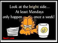 At least monday only happen once a week