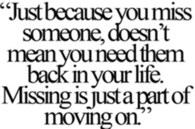 Just because you miss someone