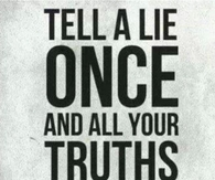 Tell A Lie Once
