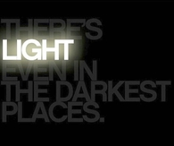 Theres Light Even in the DArkest Places
