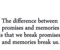 the Difference Between Promises and Memories