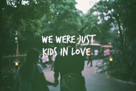 We were just kids in love