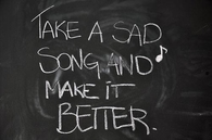 Take a sad song and make it better...