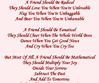 A friend should be....