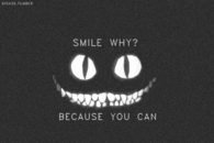 Smile why? Because you can