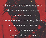 Jesus exchanged his perfection