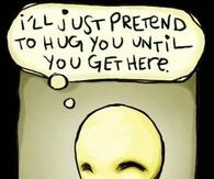 I will pretend to hug you