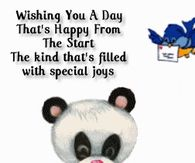 Wishing you a day that's happy from the start..