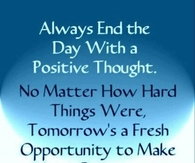 end the day with a positive thought