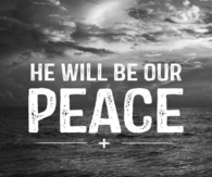 He will be our peace