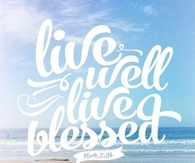 Live well Live blessed