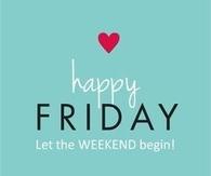 Happy Friday, let the weekend begin