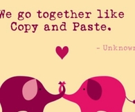 We go together like copy and past