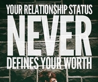 Your relationship status never defines your worth
