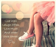 Love much and wear cute shoes