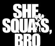 She squats bro