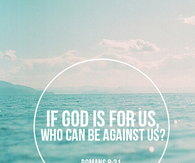If God is for us, who can be against us?
