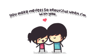 You make me feel so beautiful when I'm with you