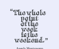 Point of the week is the weekend