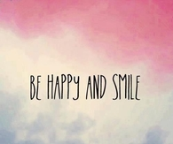 Be Happy and Smile