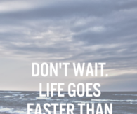Life goes faster than you think