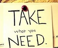 Take what you need