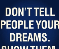 Dont Tell People Your Dreams
