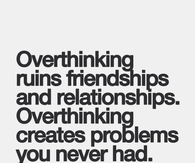 overthinking ruins friendship