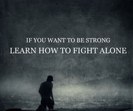 Learn how to fight alone