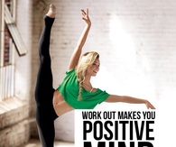 Work out makes you positive