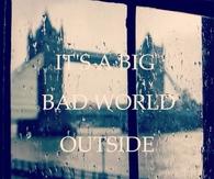 Its A Big Bad World