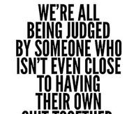 Were All Being Judged