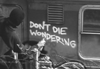 Dont die wondering