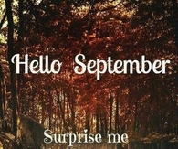Hello September Surprise Me