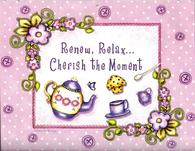 Renew, Relax..Cherish the Moment