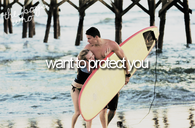 Want to protect you