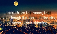 The moon never stops shining