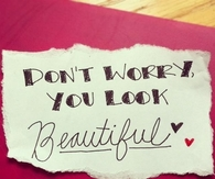 Don't Worry, You Look Beautiful