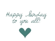 Happy Sunday To You All