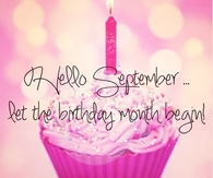 Hello September, let the birthday month begin